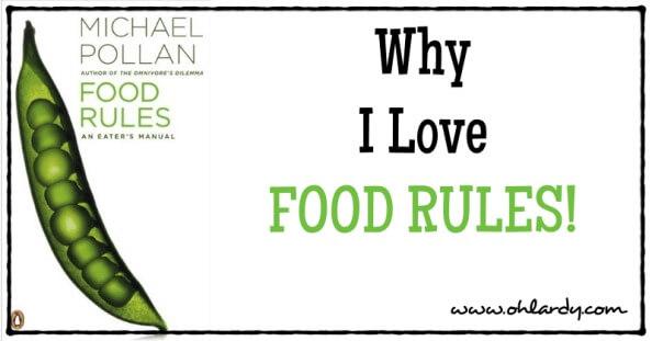 Why I love Food Rules! - www.ohlardy.com