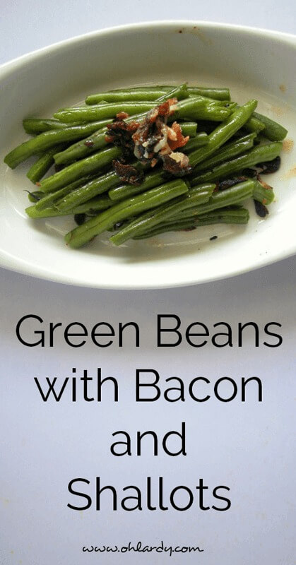 green beans with bacon and shallots - ohlardy.com
