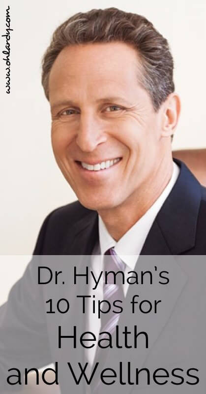 Dr. Hyman's 10 Tips for Health and Wellness