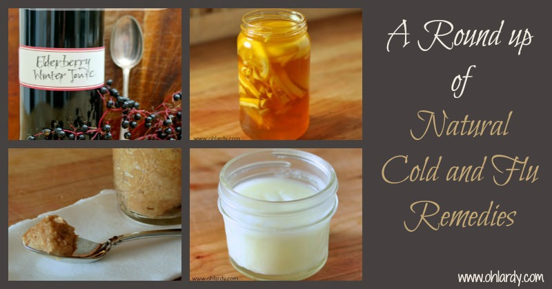 Round Up of Natural Cold and Flu Remedies - www.ohlardy.com