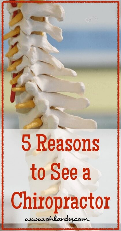 5 Reasons to See a Chiropractor - www.ohlardy.com