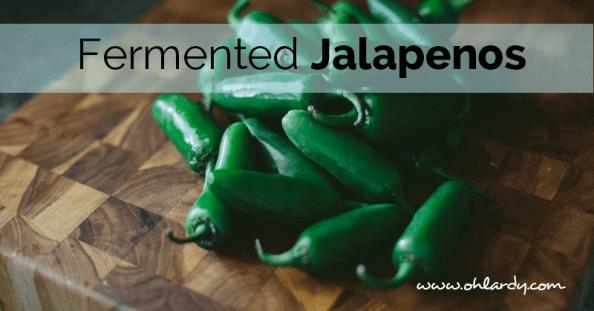 fermented jalapeños - ohlardy.com