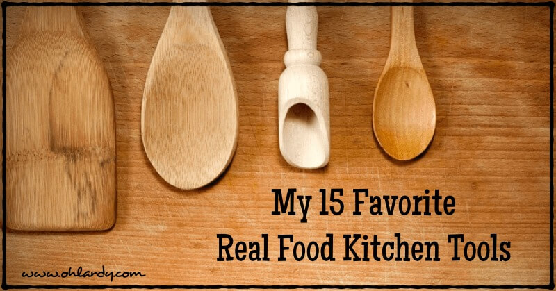 My 15 Favorite Kitchen Tools - www.ohlardy.com