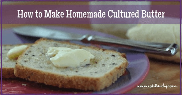 How to Make Homemade Cultured Butter - www.ohlardy.com