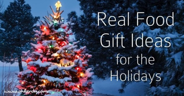 Over 100 Real Food Gift Ideas for the Holiday Season