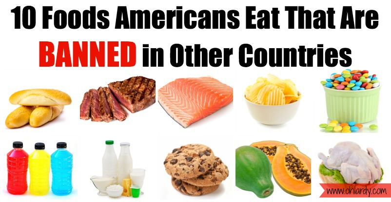 10 Foods Americans Eat That Are Banned in Other Countries - www.ohlardy.com