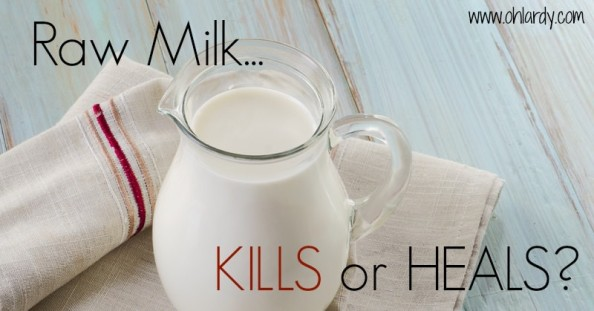 Raw Milk KILLS or HEALS? - www.ohlardy.com