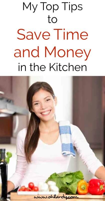 Top Tips to Save Time and Money in the Kitchen - www.ohlardy.com