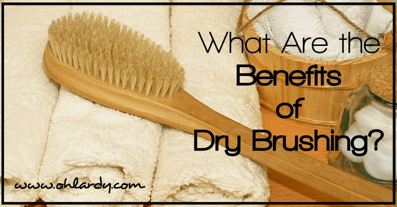What Are the Benefits of Dry Brushing? - www.ohlardy.com