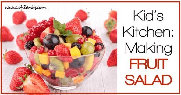 Kid's Kitchen: Making a Fruit Salad - www.ohlardy.com