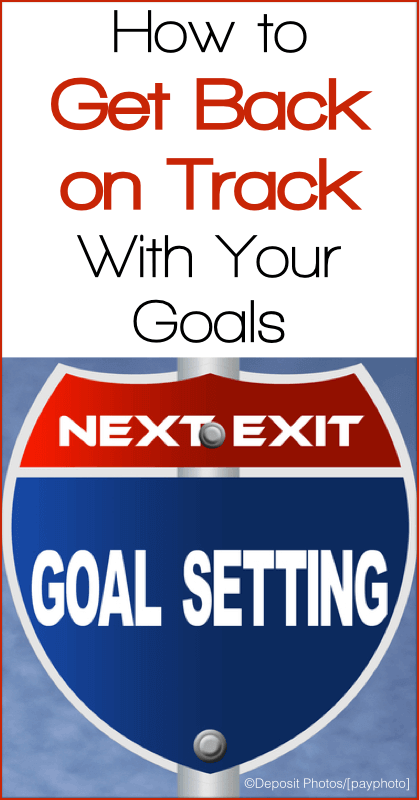 Get Back on Track with Your Goals