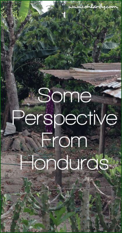 A Little Perspective From Honduras