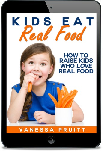 How to Raise Kids Who Eat Real Food - www.ohlardy.com