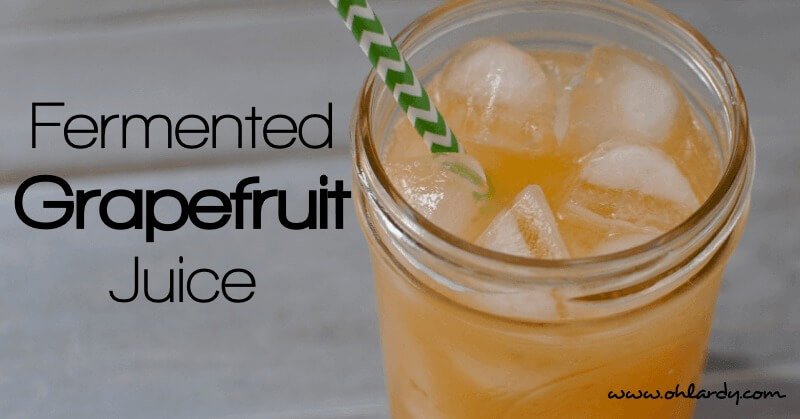 Fermented Grapefruit Juice