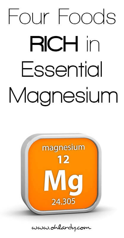 4 foods rich in essential magnesium - www.ohlardy.com