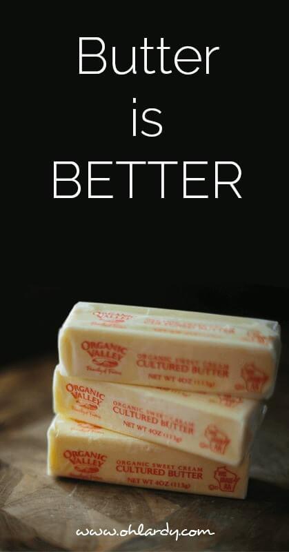 butter is better - www.ohlardy.com