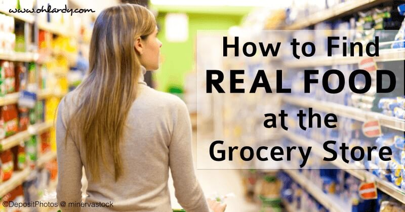 How to Find Real Food at the Grocery Store