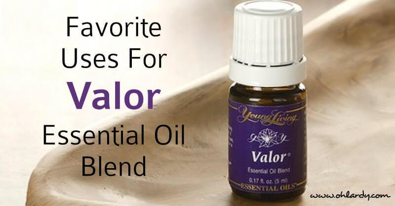 Favorite Uses for Valor Essential Oil - www.ohlardy.com