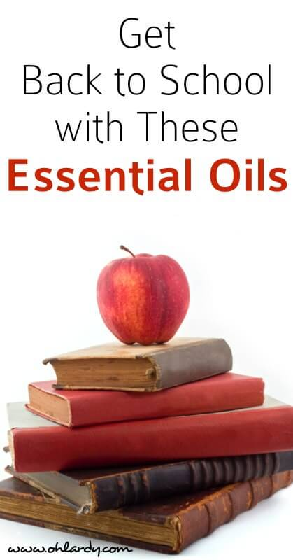Essential Oils for Back to School! - www.ohlardy.com