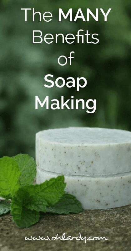 the benefits of soap making - ohlardy.com