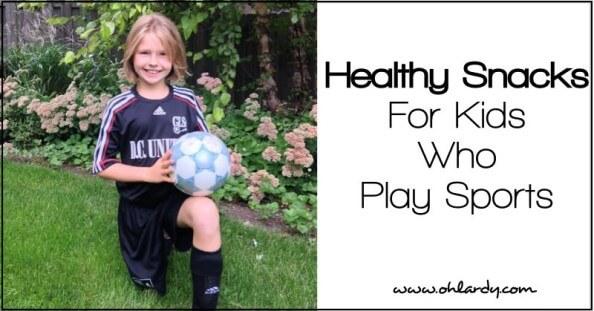 Healthy Snacks for Kids Who Play Sports - www.ohlardy.com