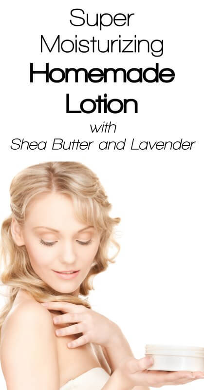 Homemade Lotion with Shea Butter and Lavender