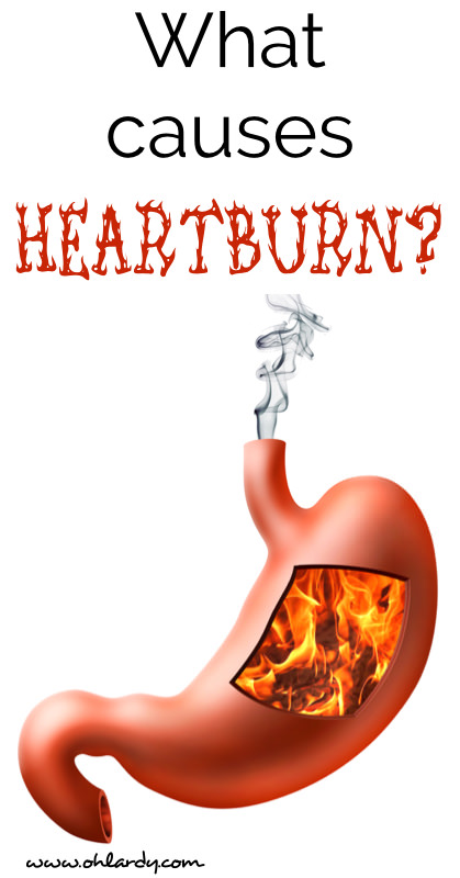 What Causes Heartburn and How to Get Rid of It For Good! - www.ohlardy.com