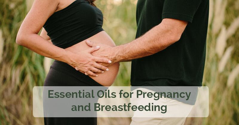 Essential Oils for Pregnancy and Breastfeeding - ohlardy.com
