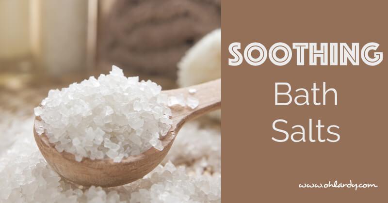 Soothing Bath Salts - www.ohlardy.com