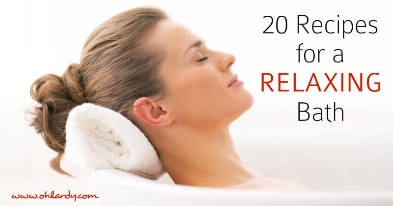 20 Recipes for Relaxing in the Bath with Epsom Salts and Essential Oils - www.ohlardy.com