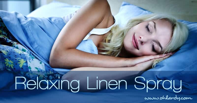 Relaxing Linen Spray with Essential Oils - www.ohlardy.com