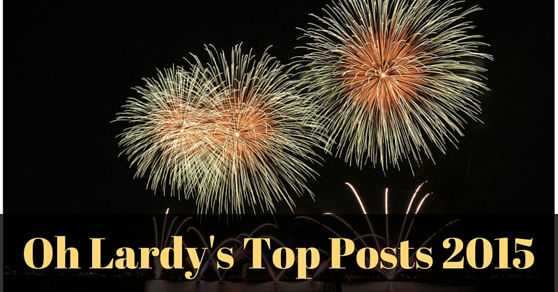 Our Top Posts 2015 - Oh Lardy