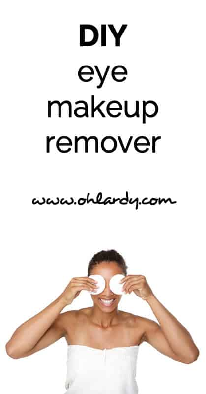 DIY eye makeup remover - ohlardy.com