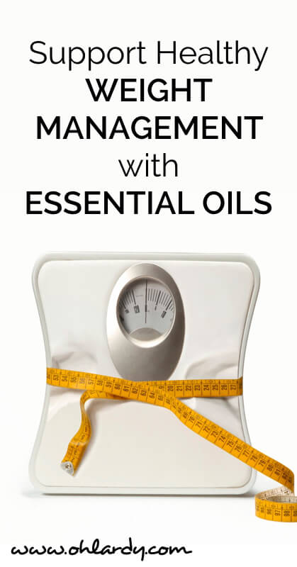 Healthy Weight Management with Essential Oils - www.ohlardy.com