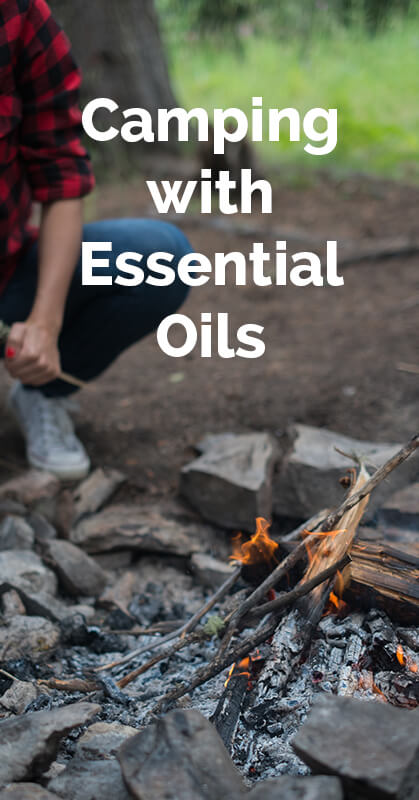 Camping with Essential Oils - ohlardy.com