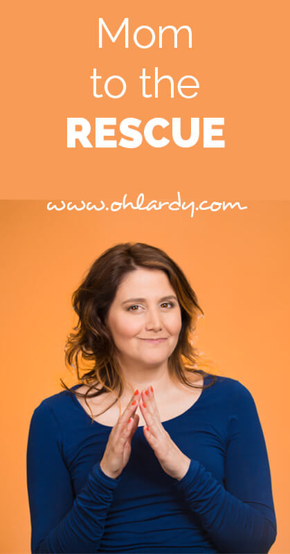 mom to the rescue - ohlardy.com
